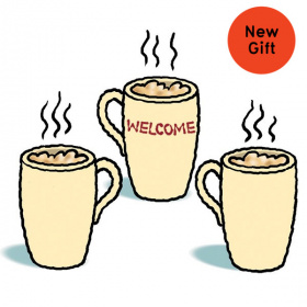 Cartoon drawing of three mugs with steam rising out of them. The middle mug says 'Welcome' on it. In the top right hand corner is a red circle with the words 'New Gift' on it.