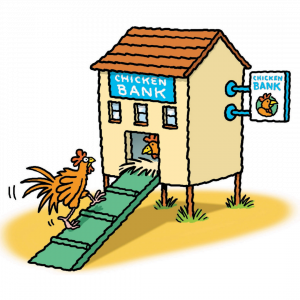 A cartoon drawing of a house on stilts with a sign on each of the two visible sides saying 'Chicken bank'. A chicken is walking up a green ramp leading up to an entrance to the house, through which you can see the head of another chicken.